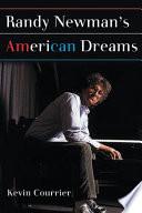 Randy Newman s American Dreams