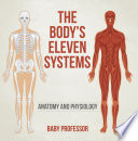 The Body s Eleven Systems   Anatomy and Physiology