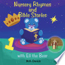 Nursery Rhymes and Bible Stories with Eli the Bear