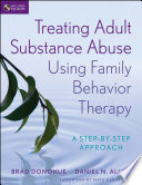 Treating Adult Substance Abuse Using Family Behavior Therapy