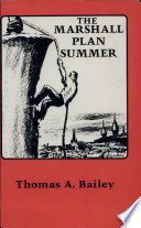 The Marshall Plan Summer  An eyewitness report on Europe and the Russians in 1947   Mit Abb
