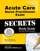 Acute Care Nurse Practitioner Exam Secrets Study Guide