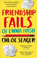 Friendship Fails of Emma Nash by Chloe Seager