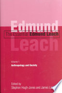 The Essential Edmund Leach: Anthropology and society