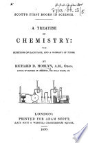 A Treatise on Chemistry  with questions on each page  and a glossary of terms  Extracted from the author s    Manual of Chemistry