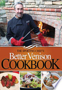 The Sporting Chef s Better Venison Cookbook