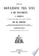 Delle donazioni tra vivi e dei testamenti o commento al titolo II del libro III del codice Napoleine
