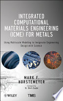 Integrated Computational Materials Engineering  ICME  for Metals