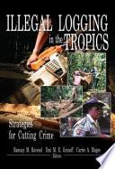 Illegal Logging in the Tropics