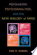 Psychiatry  Psychoanalysis  and the New Biology of Mind