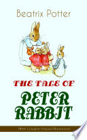 THE TALE OF PETER RABBIT  With Complete Original Illustrations