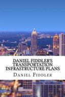 Daniel Fiddler S Transportation Infrastructure Plans