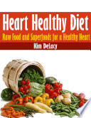 Heart Healthy Diet  Raw Food and Superfoods for a Healthy Heart