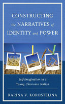 Constructing the Narratives of Identity and Power