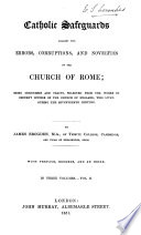 Catholic Safeguards Against the Errors  Corruptions  and Novelties of the Church of Rome