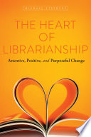 The Heart of Librarianship