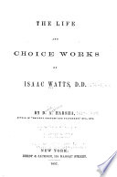 Ebook The Life and Choice Works of Isaac Watts Epub Isaac Watts Apps Read Mobile