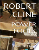 Power Tools: The Complete Power Tool Guide