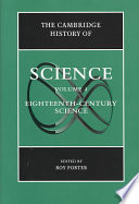 The Cambridge History of Science  Volume 4  Eighteenth Century Science