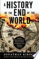 A History Of The End Of The World : in a great many of the social, cultural,...