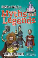Hard as Nails in Myths and Legends by Tracey Turner