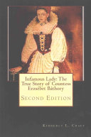 Infamous Lady  the True Story of Countess Erzs  bet B  thory