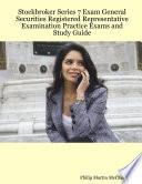Stockbroker Series 7 Exam General Securities Registered Representative Examination Practice Exams and Study Guide