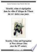 Security, crime and segregation in West African cities since the 19th century