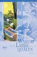 Warum man Lassie nicht quälen darf