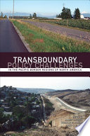 Transboundary Policy Challenges in the Pacific Border Regions of North America