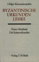 Byzantinische Urkundenlehre. 1. Die Kaiserurkunden