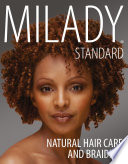 Milady Standard Natural Hair Care   Braiding