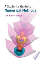 A Student s Guide to Numerical Methods