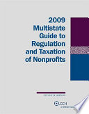 2009 Multistate Guide to Regulation and Taxation of Nonprofits
