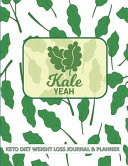 Kale Yeah Keto Diet Weight Loss Journal Planner