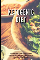 Ketogenic Diet For Beginners Guide To Living The Keto Lifestyle With Ketogenic Desserts Sweet Snacks Fat Bomb Recipes Dry Fasting