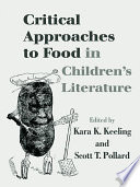 Critical Approaches To Food In Children S Literature book