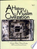A History of Muslim Civilization  From late antiquity to the fall of the Umayyads