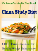 Wholesome Sustainable Plant Based China Study Diet