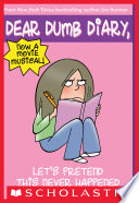 Let s Pretend This Never Happened  Dear Dumb Diary  1  Book PDF