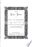 The king s dream  or  Daniel the interpreter  from the Fr  by mrs  C  Overend Book PDF