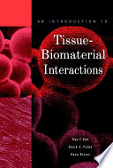 An Introduction to Tissue Biomaterial Interactions