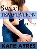 Sweet Temptation Pt. One
