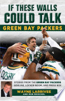 If These Walls Could Talk  Green Bay Packers