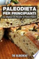 PaleoDieta Per Principianti Le Migliori 30 Ricette di Pane Paleo