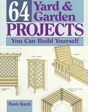 64 Yard   Garden Projects You Can Build Yourself