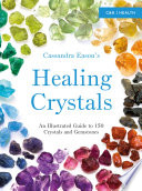Cassandra Eason&'s Illustrated Directory of Healing Crystals