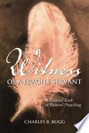Witness of a Fragile Servant