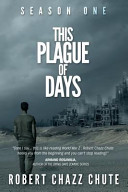 This Plague of Days  Season One  The Siege