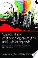 Statistical And Methodological Myths And Urban Legends : and statistical practices that are sustained,...